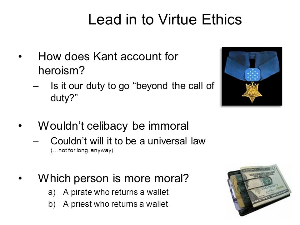 Lead in to Virtue Ethics