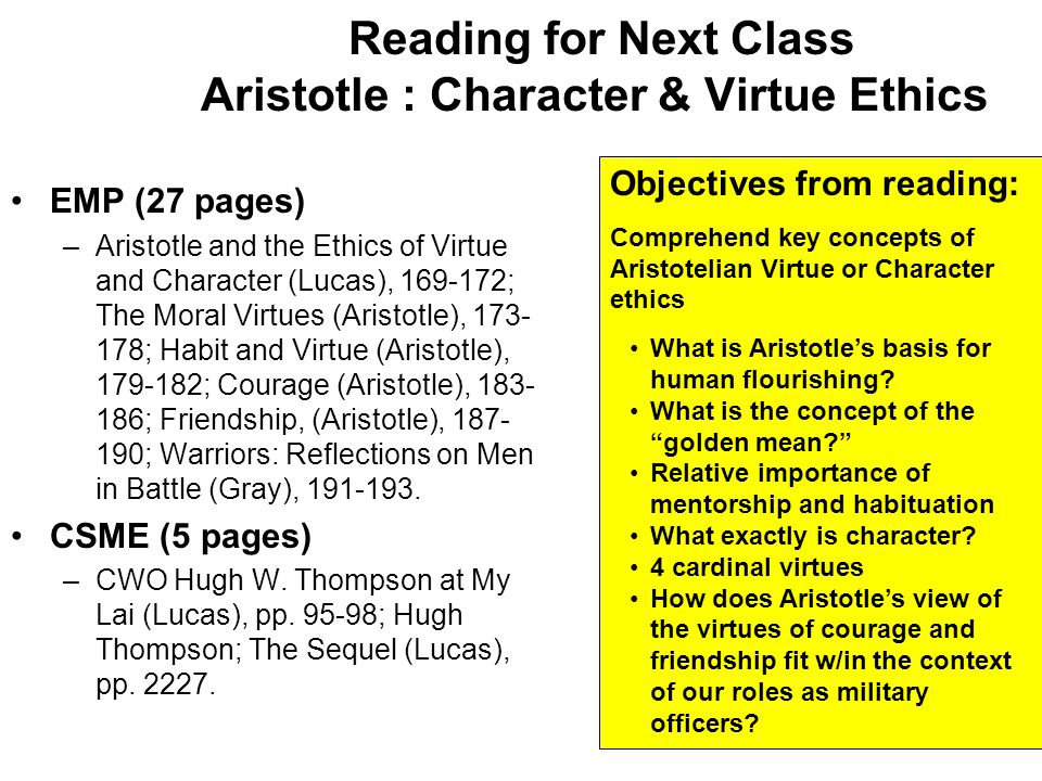 Reading for Next Class Aristotle : Character & Virtue Ethics