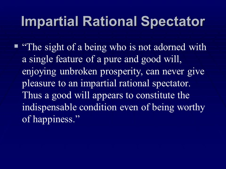 Impartial Rational Spectator