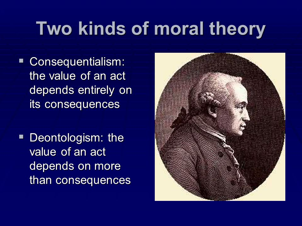 Two kinds of moral theory