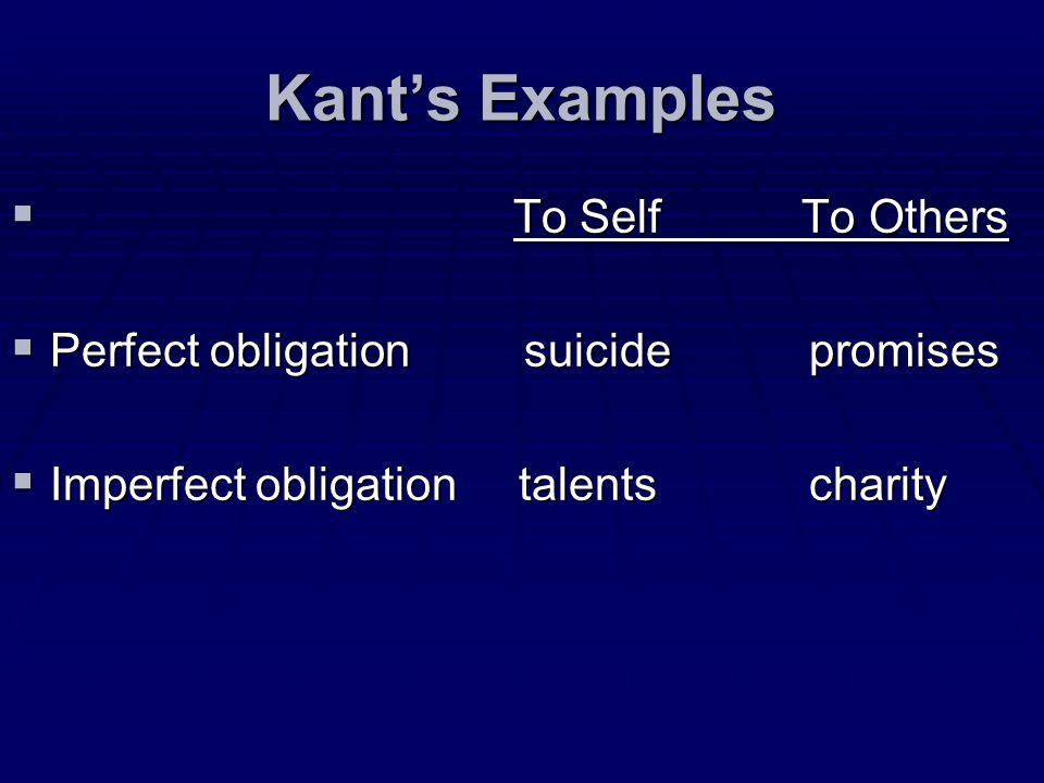 Kant's Examples To Self To Others Perfect obligation suicide promises