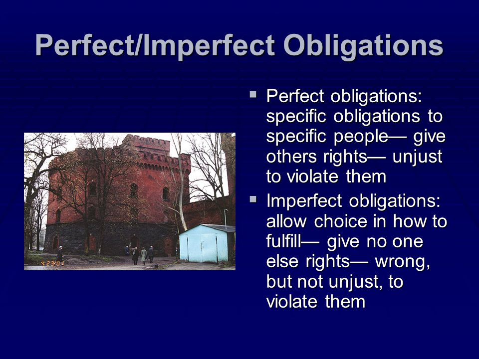 Perfect/Imperfect Obligations