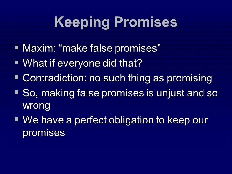Keeping Promises Maxim: make false promises