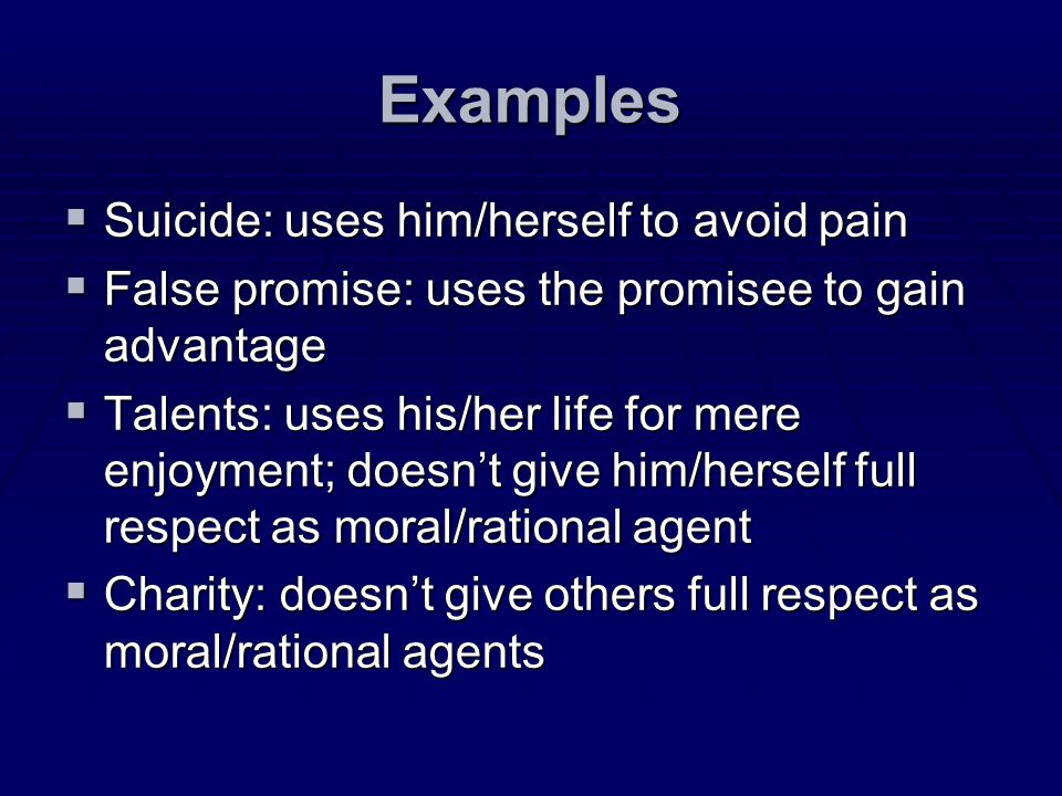 Examples Suicide: uses him/herself to avoid pain