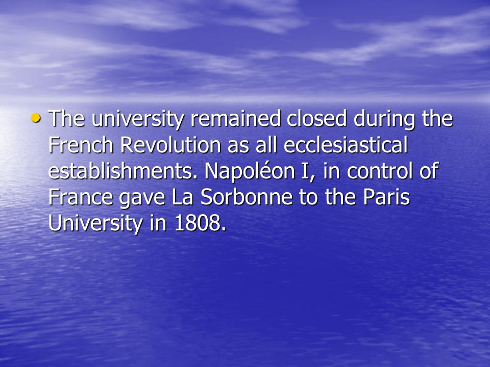 The university remained closed during the French Revolution as all ecclesiastical establishments.