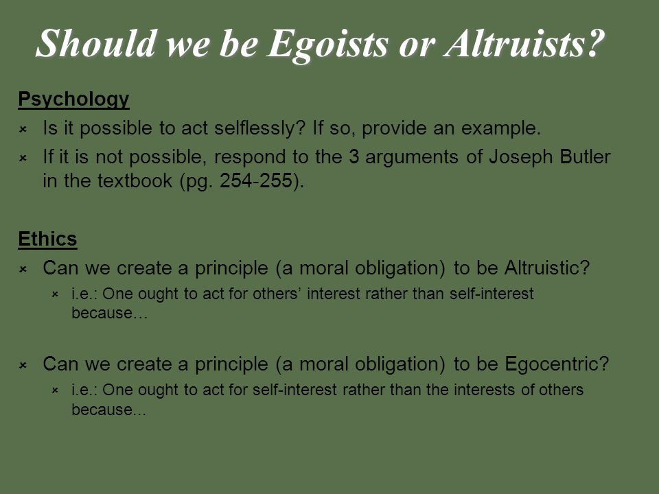 Should we be Egoists or Altruists
