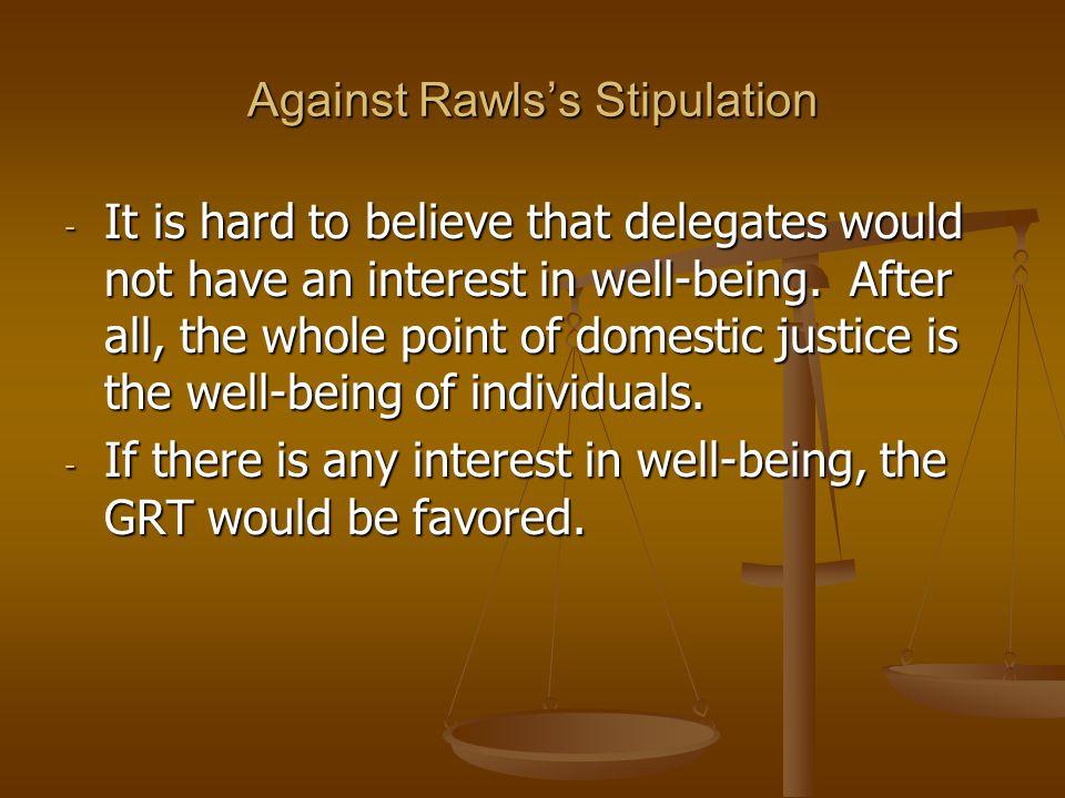 Against Rawls's Stipulation