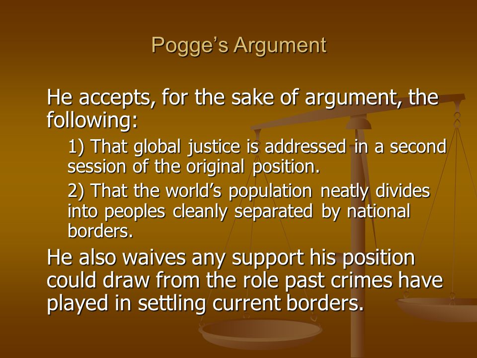 He accepts, for the sake of argument, the following:
