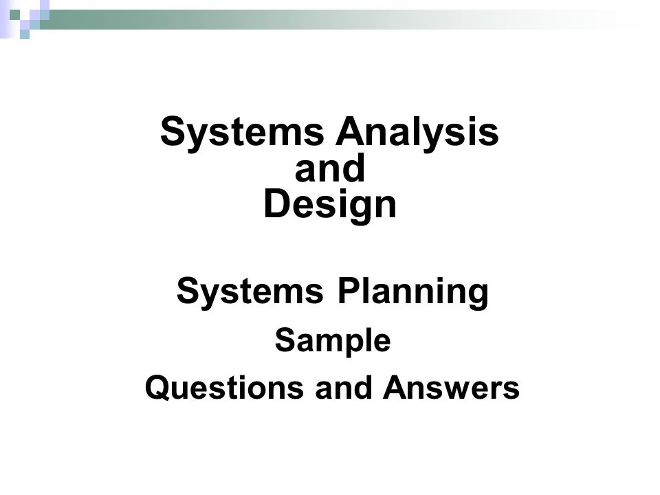 Systems Planning Sample Questions and Answers