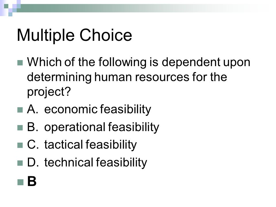 Multiple Choice Which of the following is dependent upon determining human resources for the project
