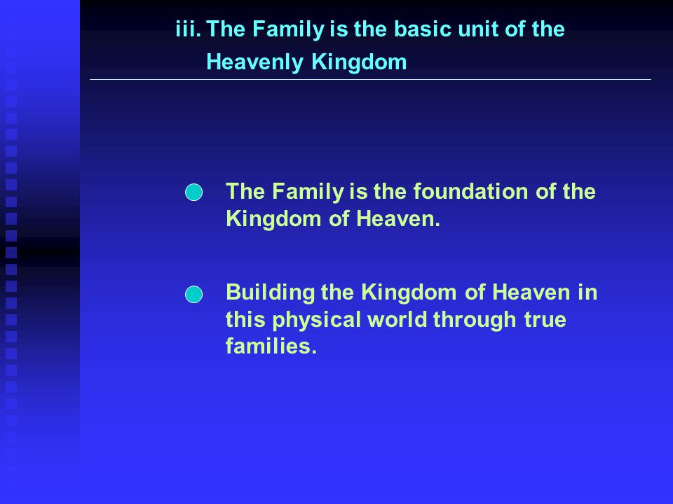 iii. The Family is the basic unit of the