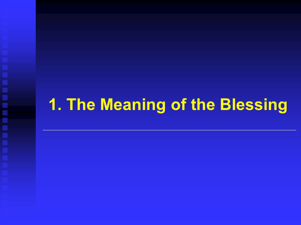 1. The Meaning of the Blessing