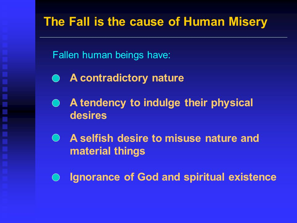 The Fall is the cause of Human Misery