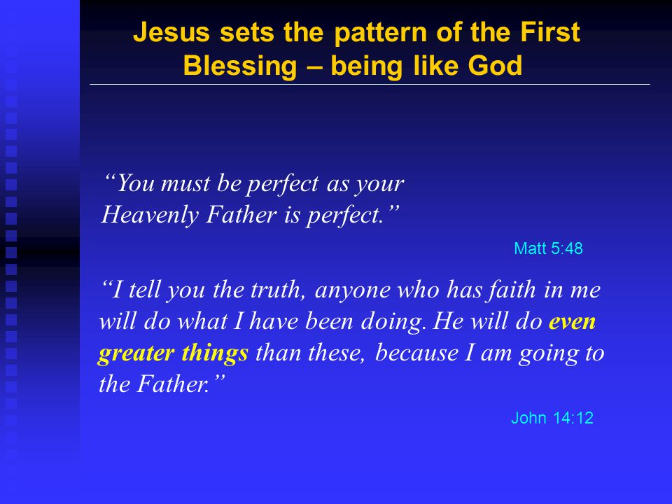 Jesus sets the pattern of the First Blessing – being like God