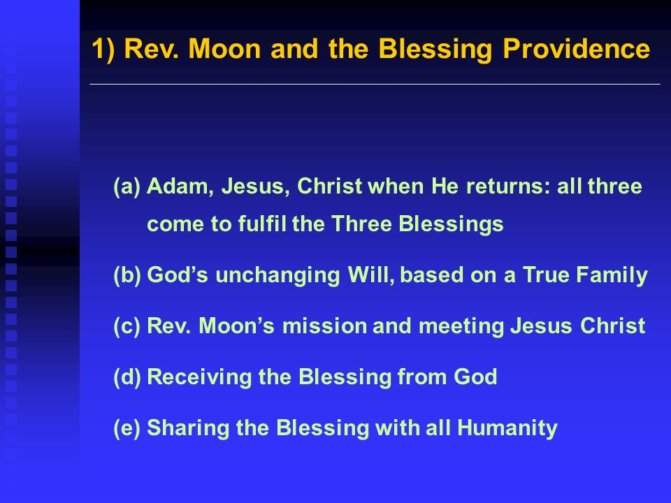 1) Rev. Moon and the Blessing Providence