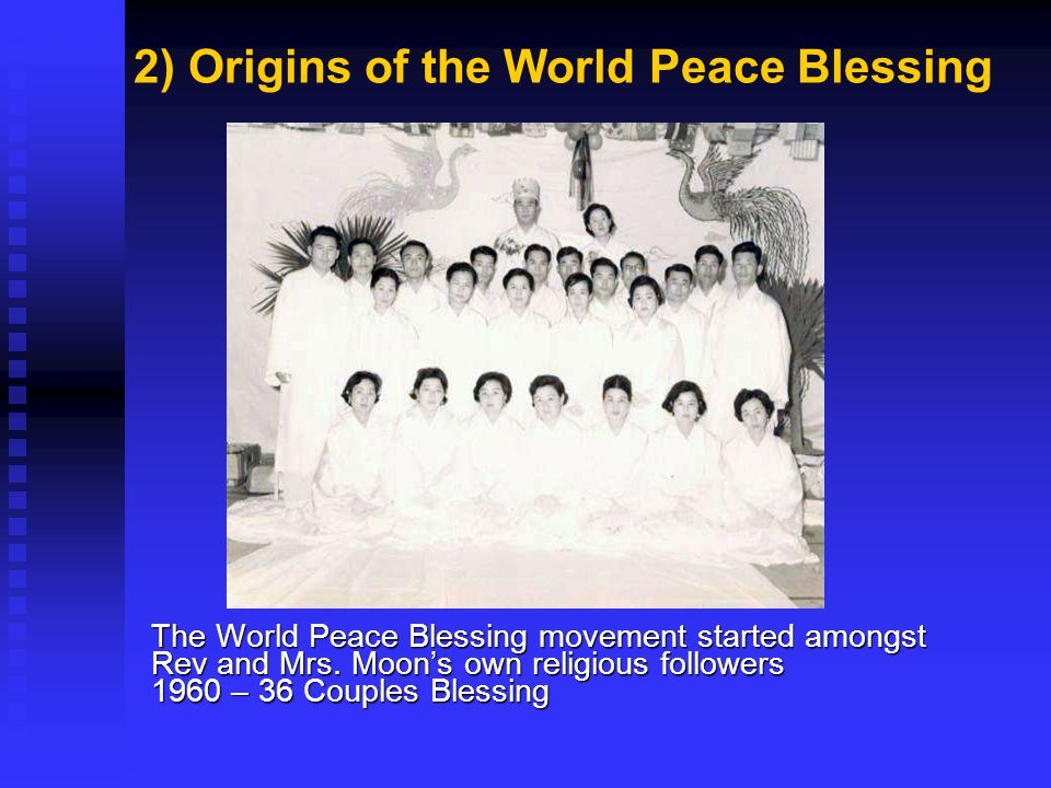 2) Origins of the World Peace Blessing