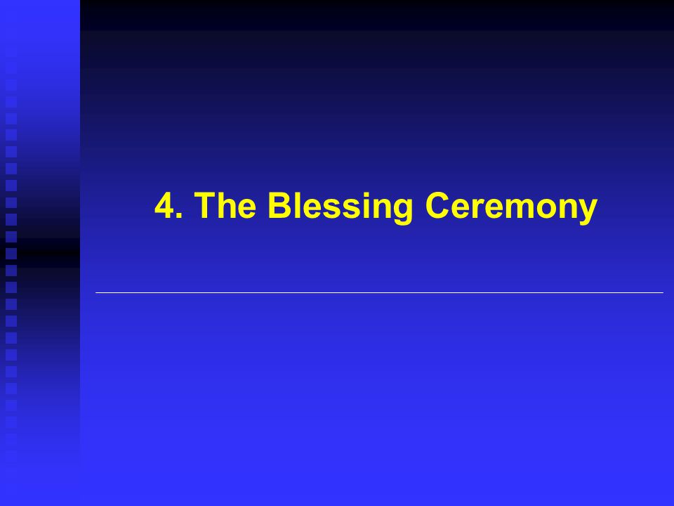 4. The Blessing Ceremony