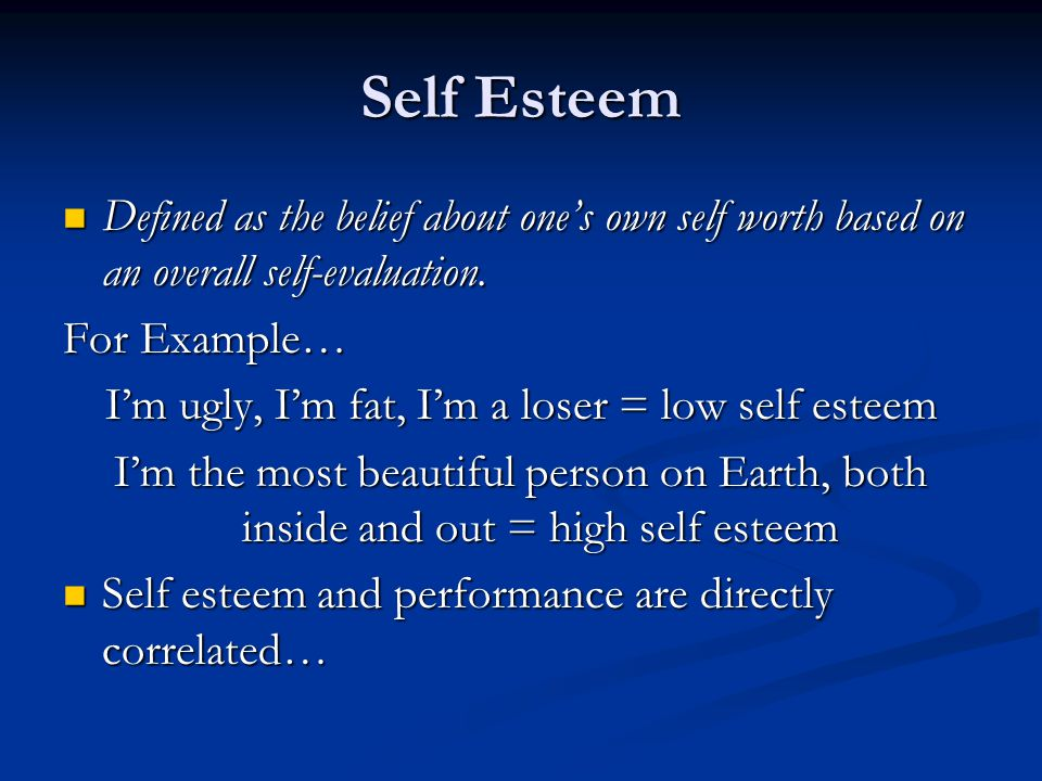 I'm ugly, I'm fat, I'm a loser = low self esteem