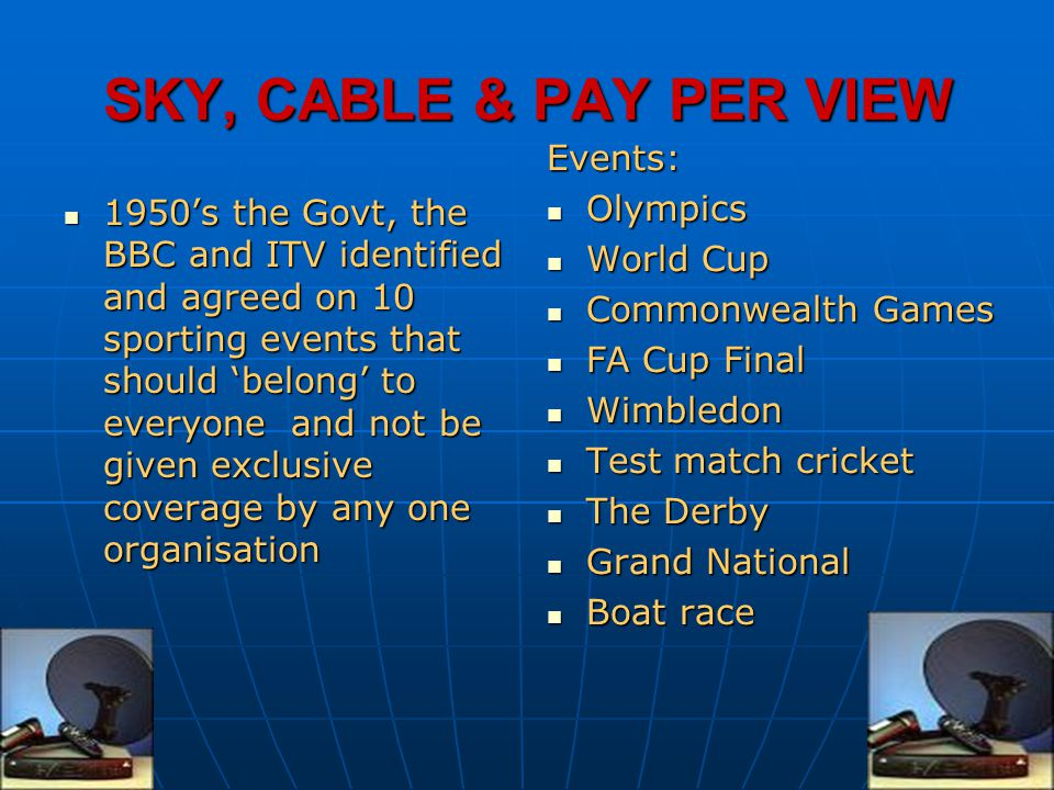 SKY, CABLE & PAY PER VIEW Events: Olympics World Cup