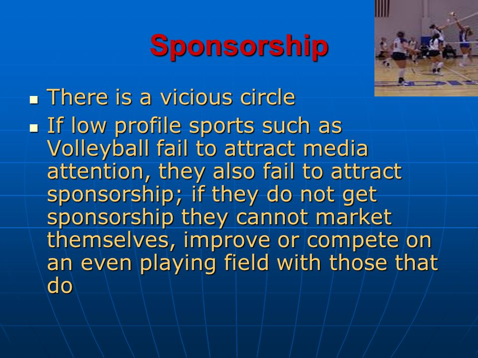 Sponsorship There is a vicious circle