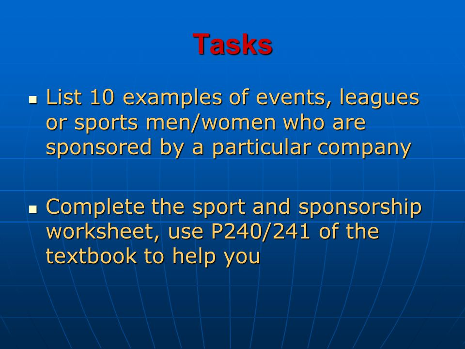 Tasks List 10 examples of events, leagues or sports men/women who are sponsored by a particular company.