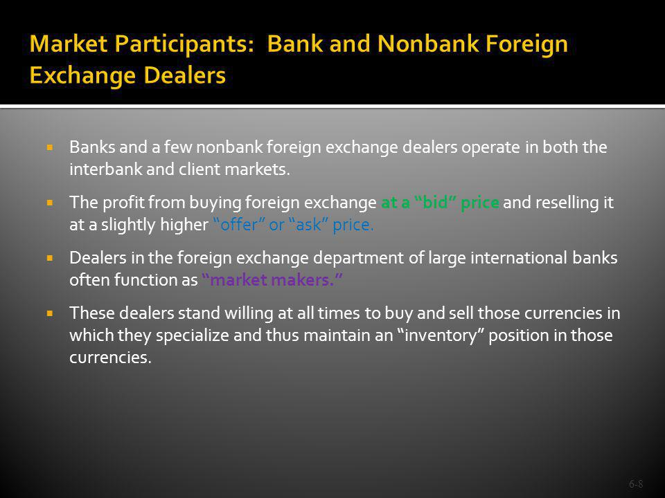 Market Participants: Bank and Nonbank Foreign Exchange Dealers