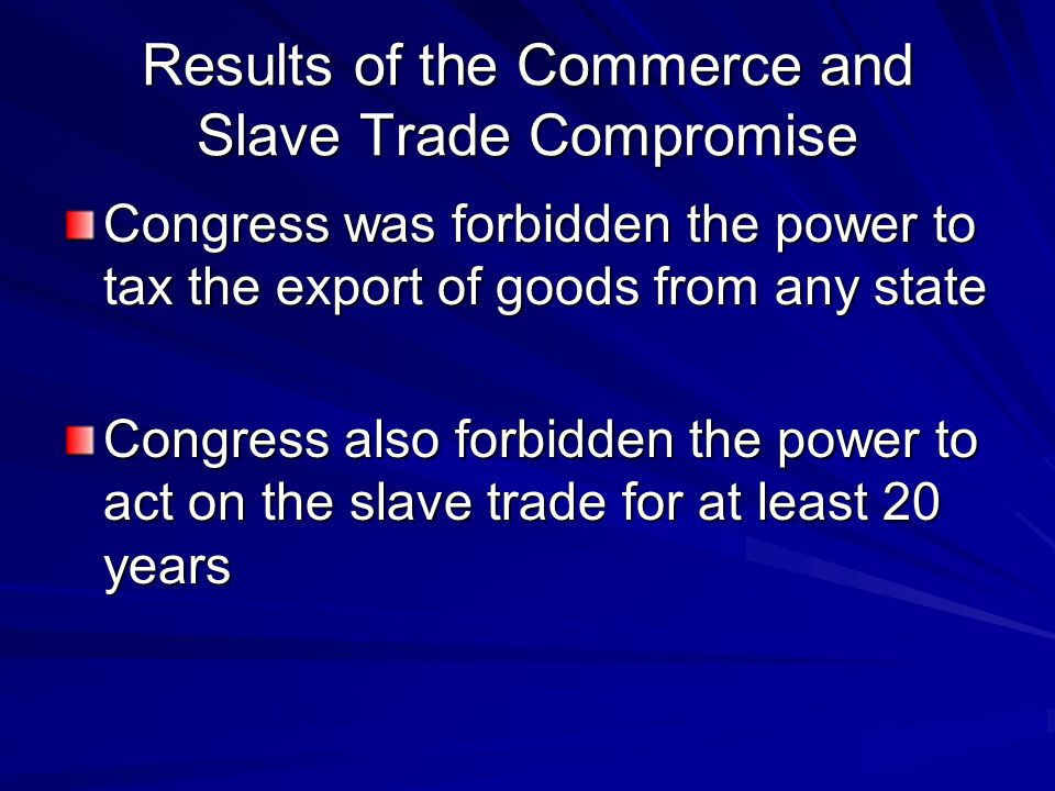 Results of the Commerce and Slave Trade Compromise