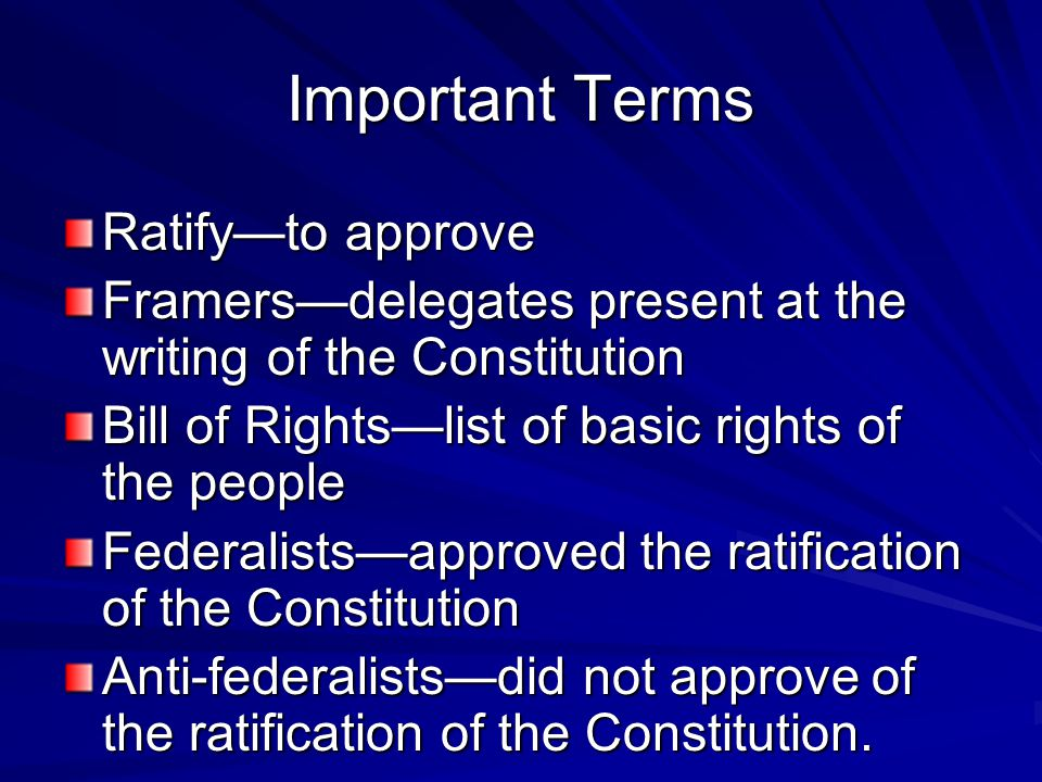 Important Terms Ratify—to approve