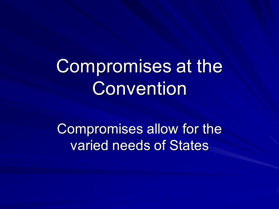 Compromises at the Convention
