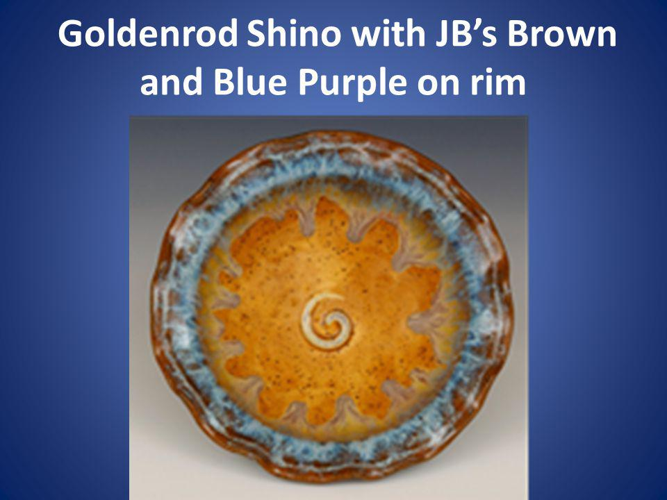 Goldenrod Shino with JB's Brown and Blue Purple on rim