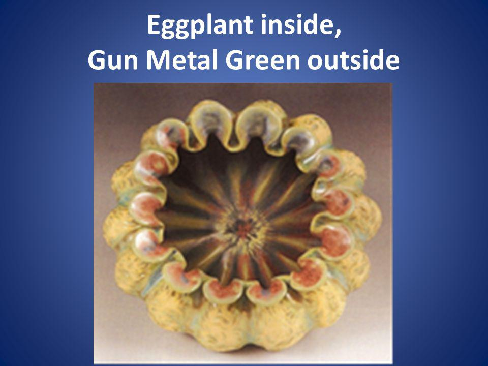 Eggplant inside, Gun Metal Green outside