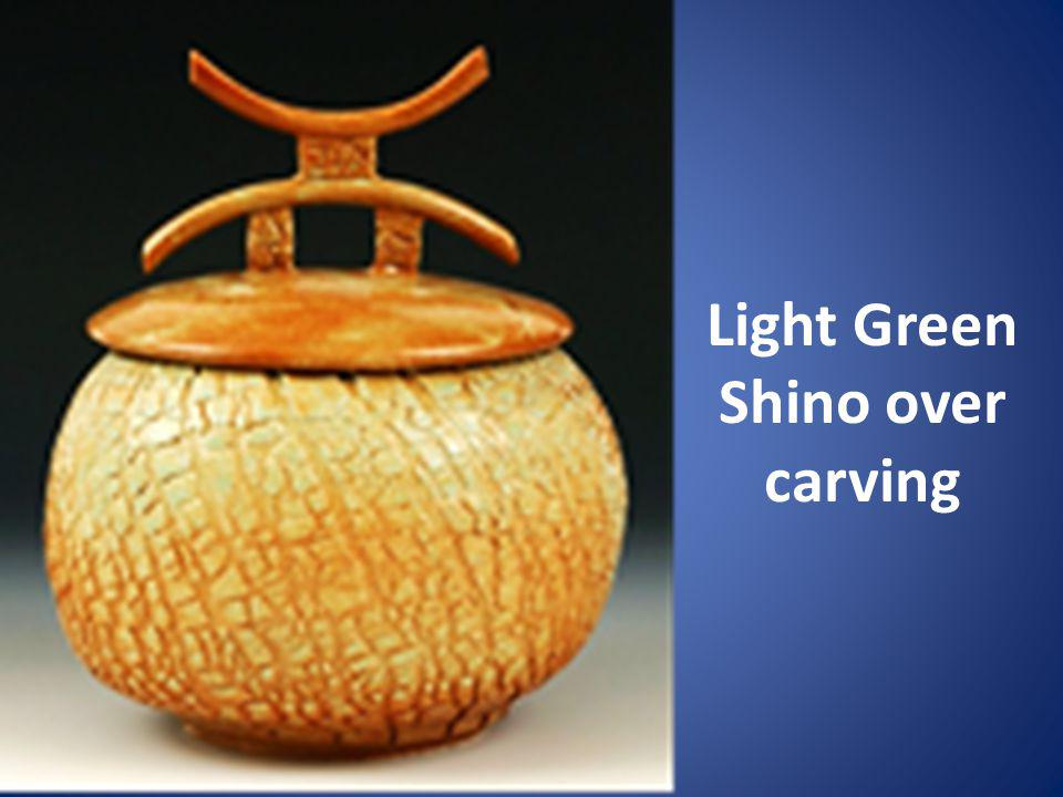 Light Green Shino over carving