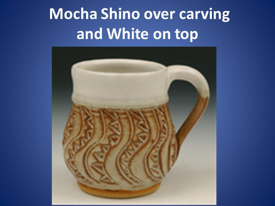 Mocha Shino over carving and White on top