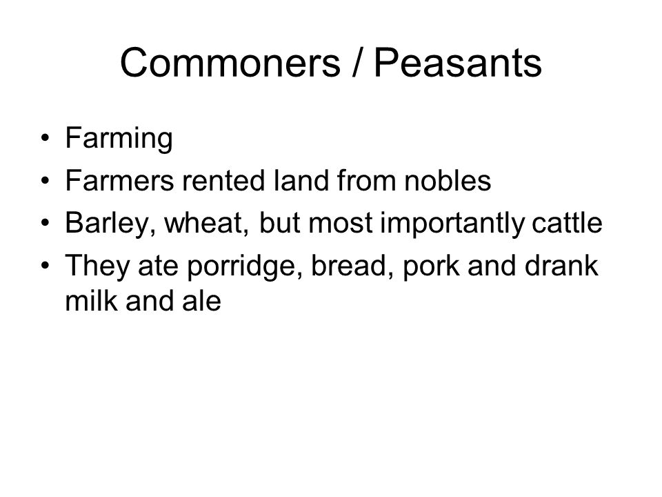 Commoners / Peasants Farming Farmers rented land from nobles