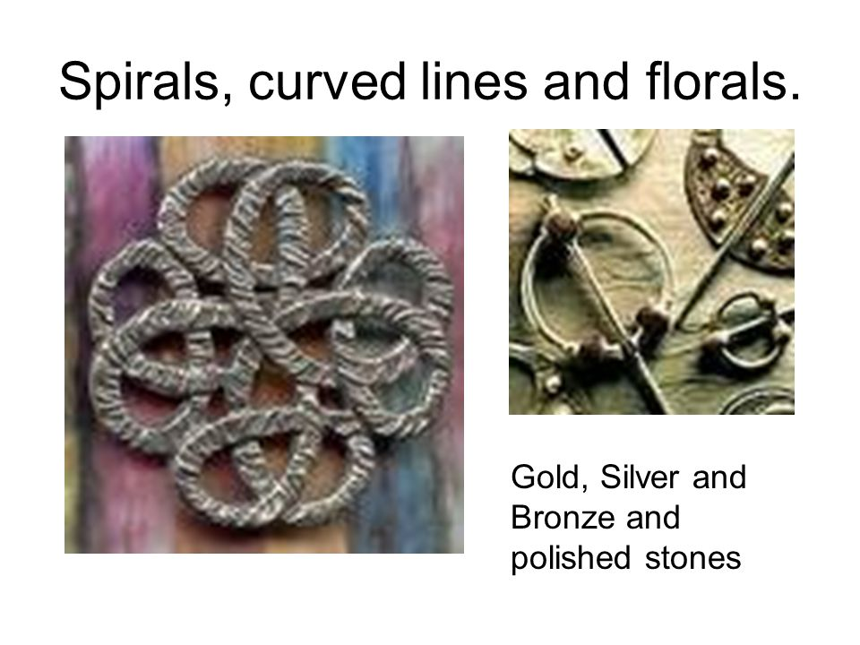 Spirals, curved lines and florals.