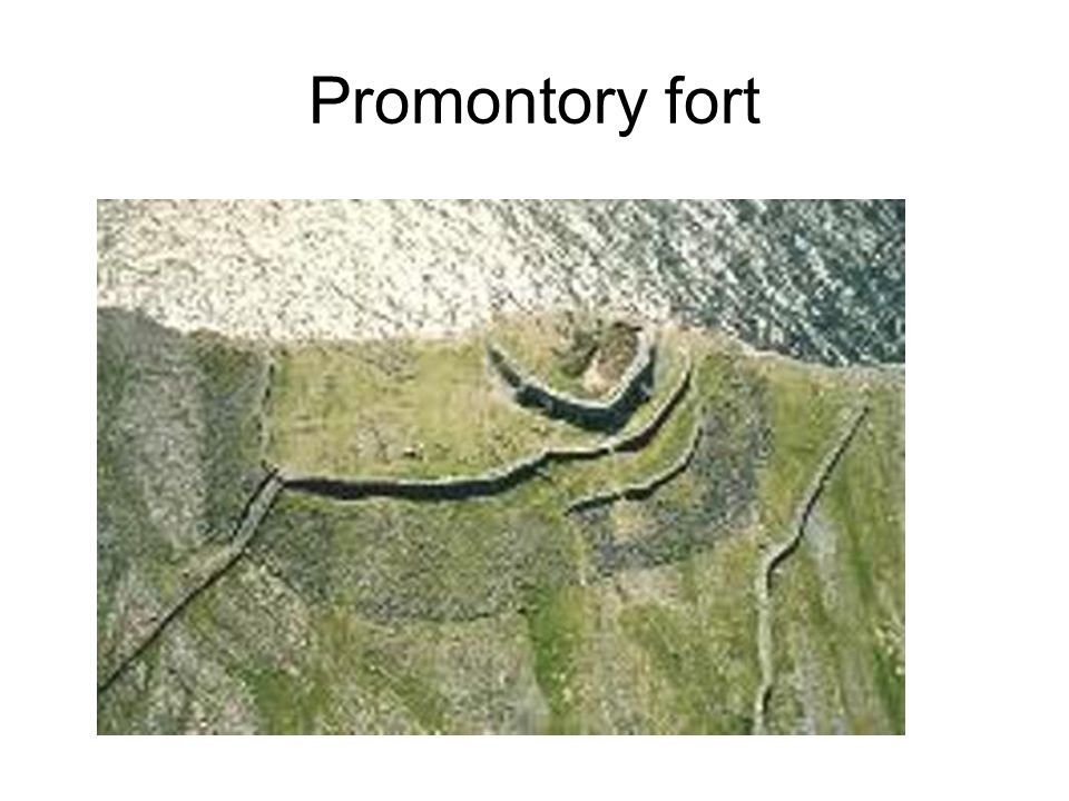 Promontory fort Defensive features of Celtic buildings