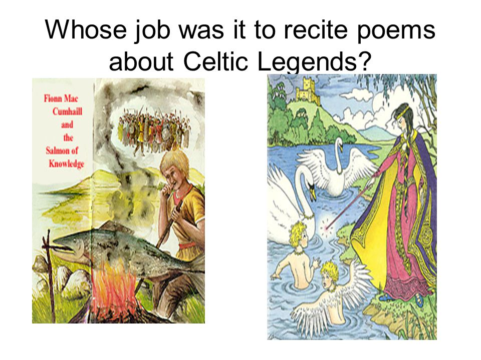 Whose job was it to recite poems about Celtic Legends