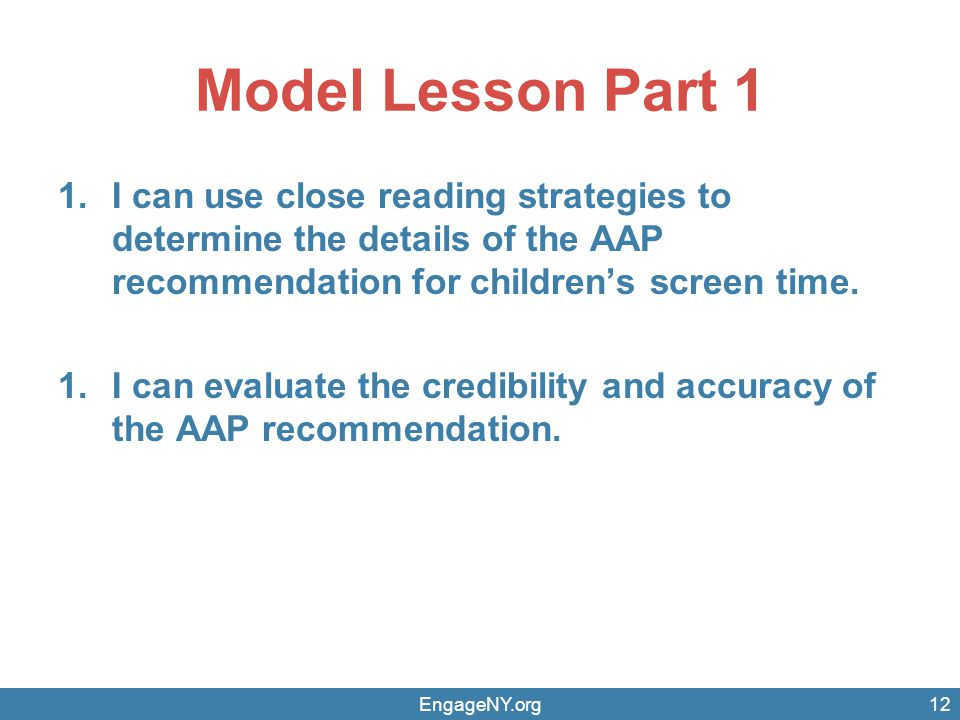 Model Lesson Part 1 I can use close reading strategies to determine the details of the AAP recommendation for children's screen time.