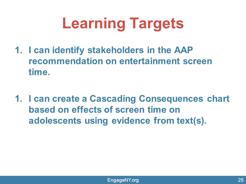 Learning Targets I can identify stakeholders in the AAP recommendation on entertainment screen time.