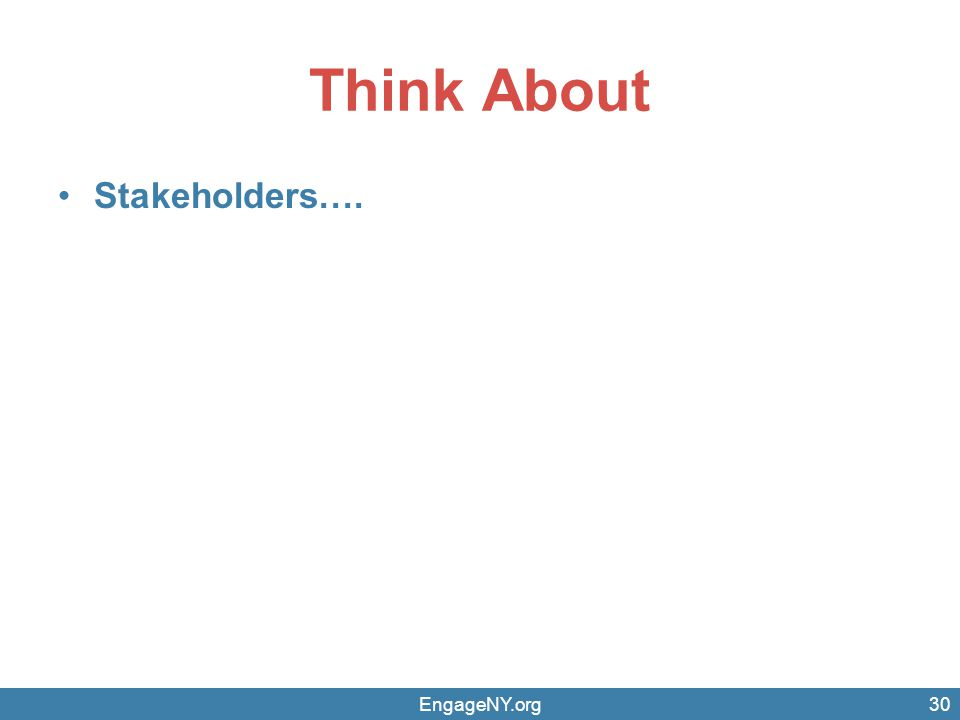 Think About Stakeholders…. EngageNY.org
