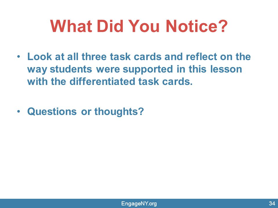What Did You Notice Look at all three task cards and reflect on the way students were supported in this lesson with the differentiated task cards.