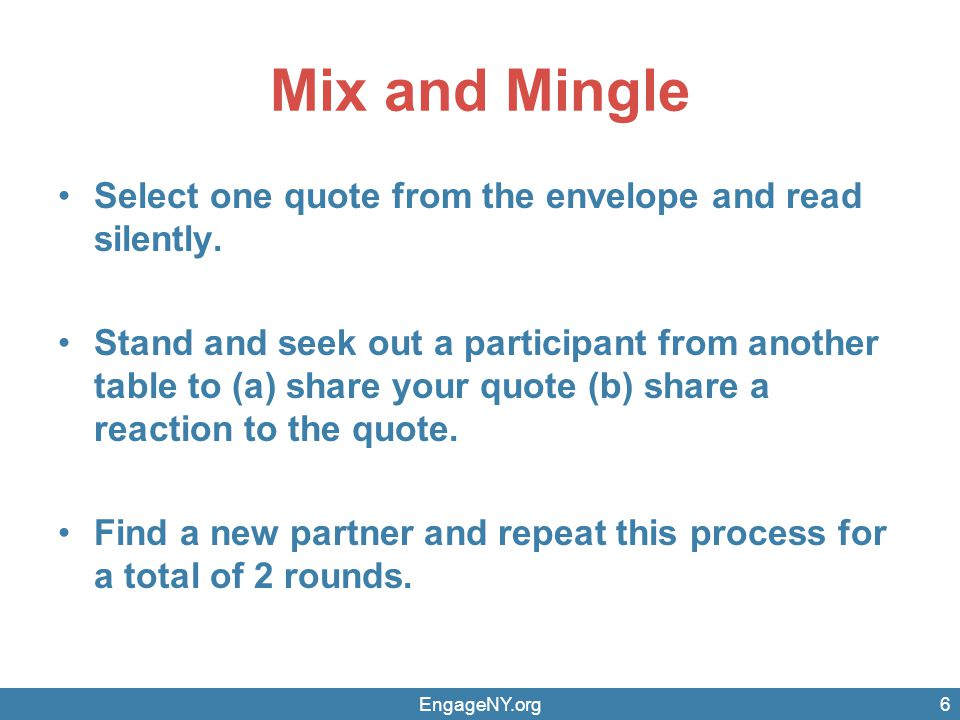 Mix and Mingle Select one quote from the envelope and read silently.