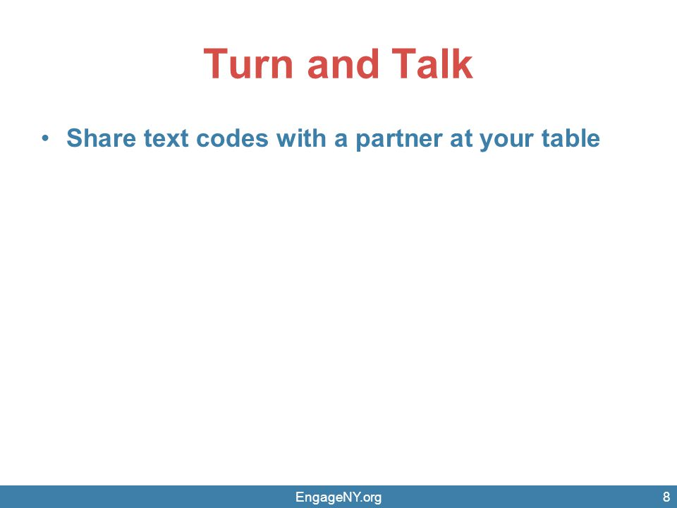 Turn and Talk Share text codes with a partner at your table