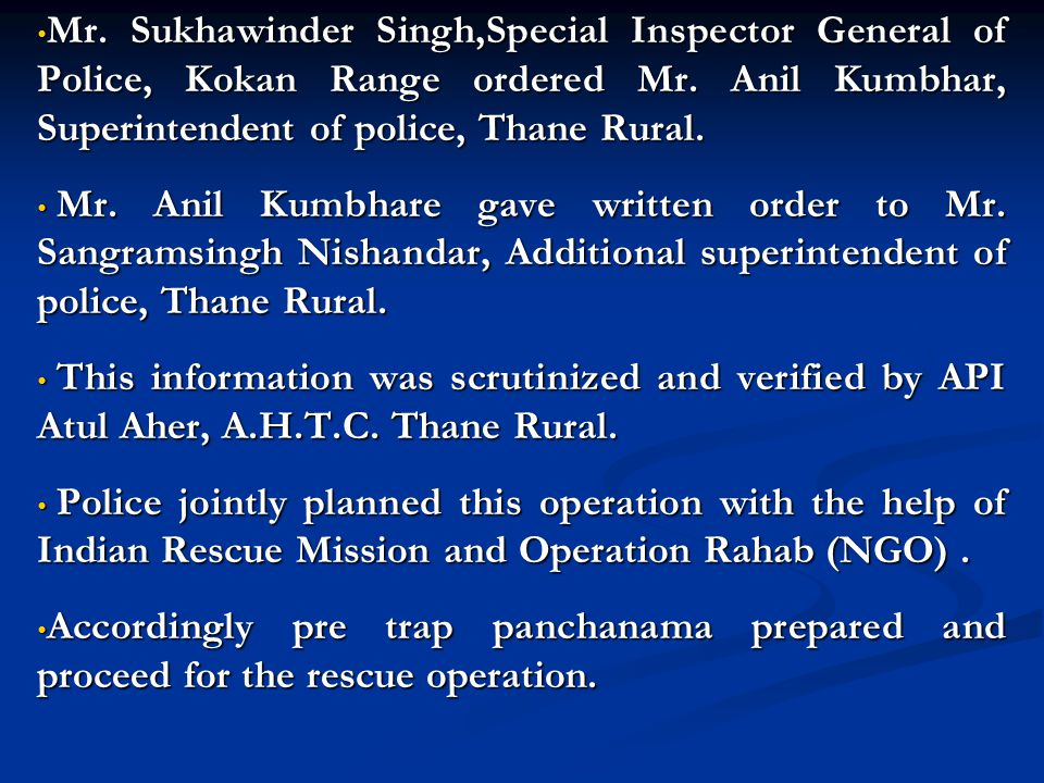 Mr. Sukhawinder Singh,Special Inspector General of Police, Kokan Range ordered Mr. Anil Kumbhar, Superintendent of police, Thane Rural.