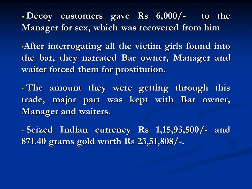 Decoy customers gave Rs 6,000/- to the Manager for sex, which was recovered from him