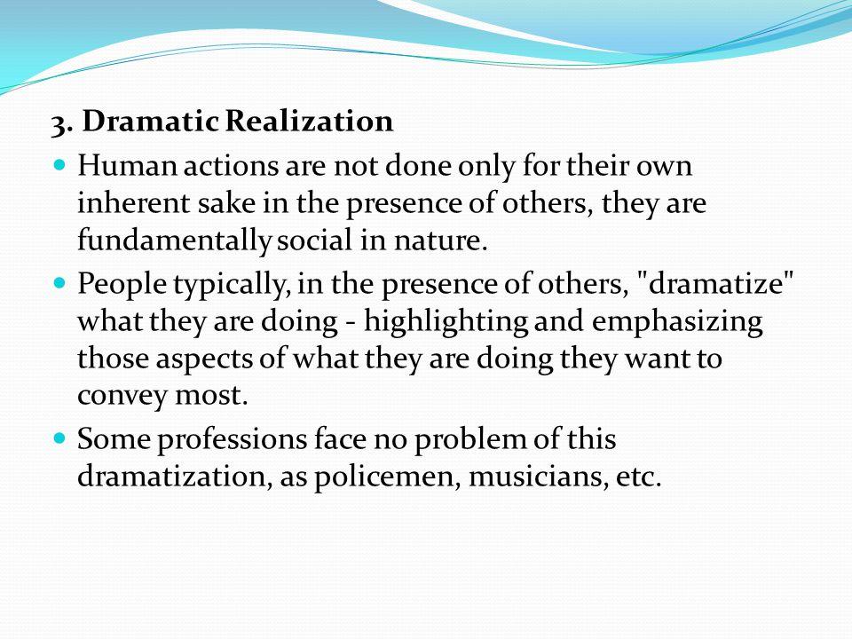 3. Dramatic Realization