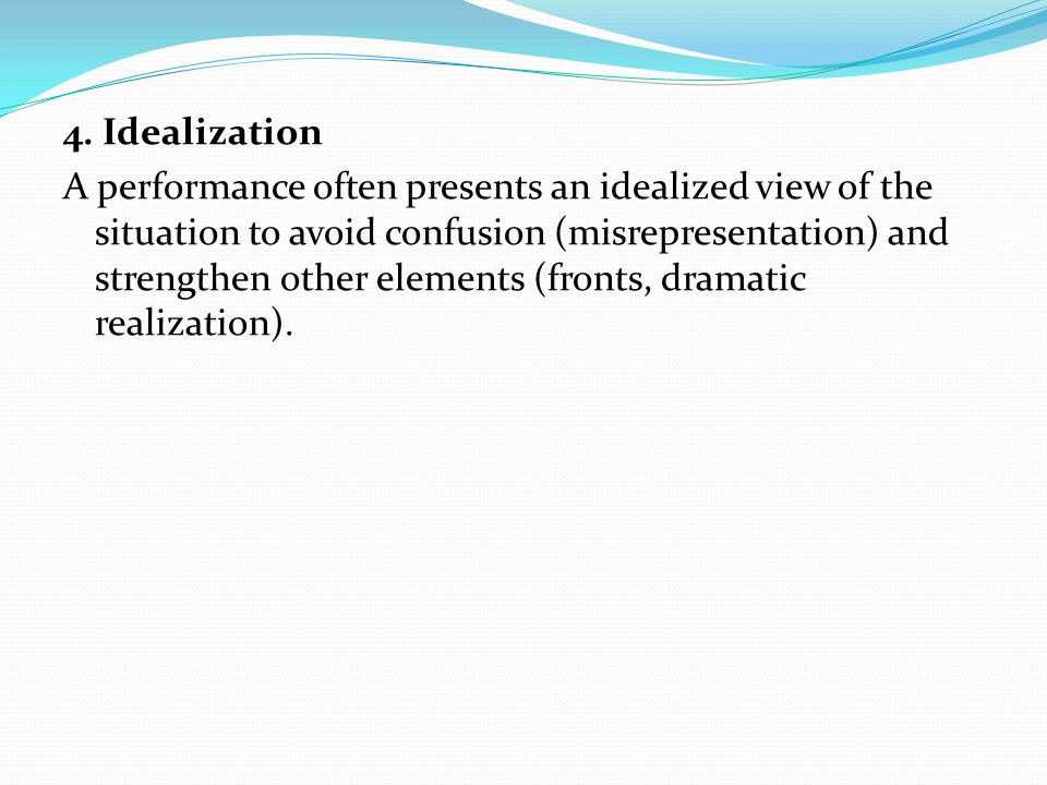 4. Idealization