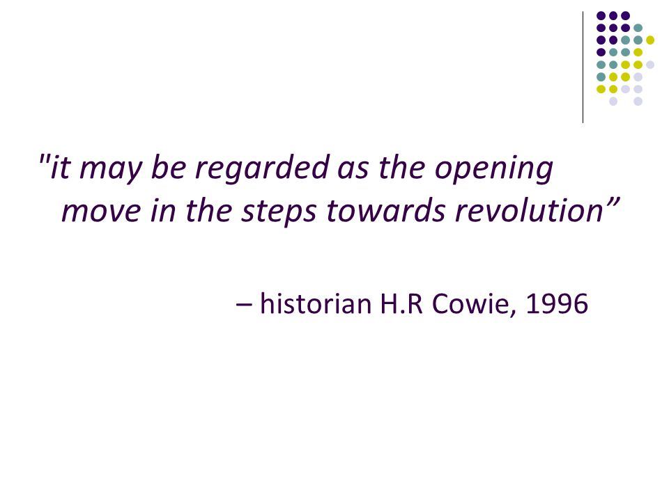 it may be regarded as the opening move in the steps towards revolution