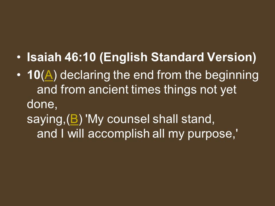 Isaiah 46:10 (English Standard Version)