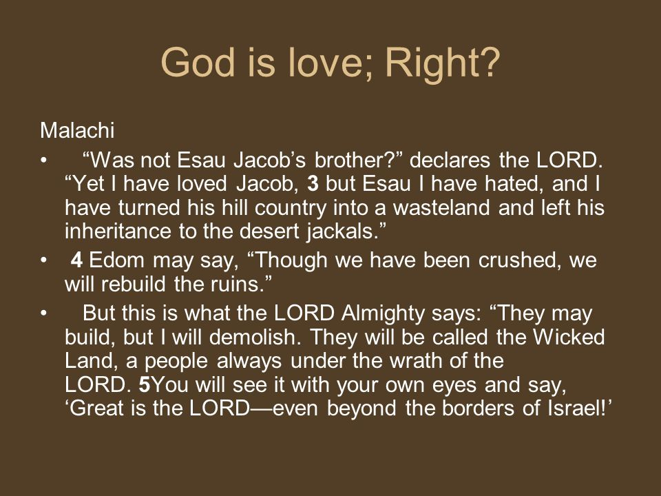 God is love; Right Malachi
